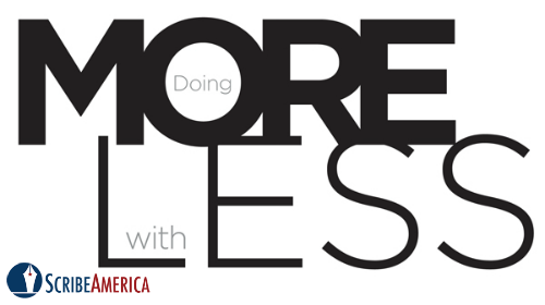 Scribe-America-Doing-More-With-Less